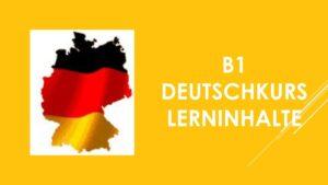 B1 Deutschkurs Lerninhalte